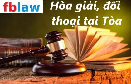 Dự thảo Luật Hòa giải, đối thoại tại Tòa án bản cập nhật mới nhất