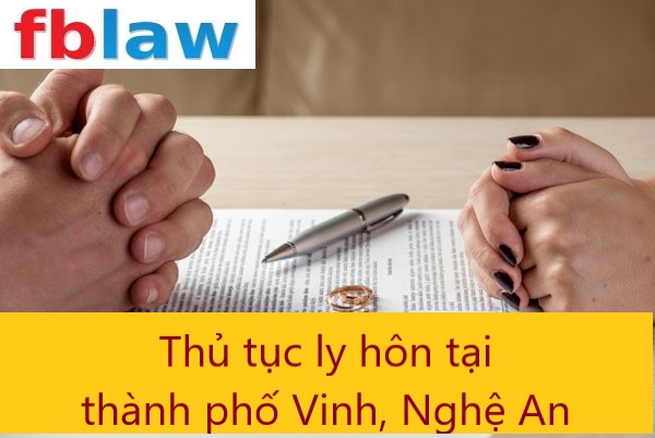 thủ tục ly hôn tại thành phố Vinh, Nghệ An - Công ty Luật FBLAW