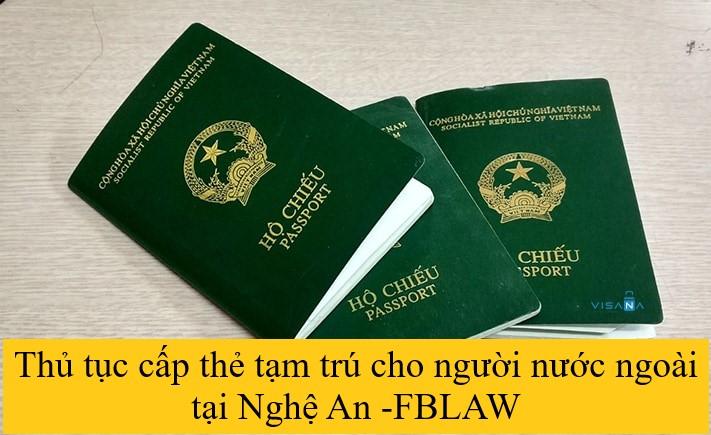 thủ tục cấp thẻ tạm trú cho người nước ngoài tại Nghệ An - FBLAW