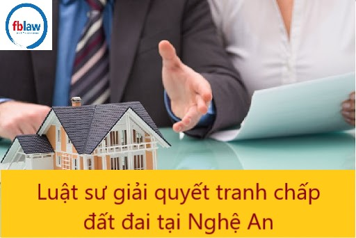 luật sư giải quyết tranh chấp đất đai tại Nghệ An - công ty Luật FBLAW 3