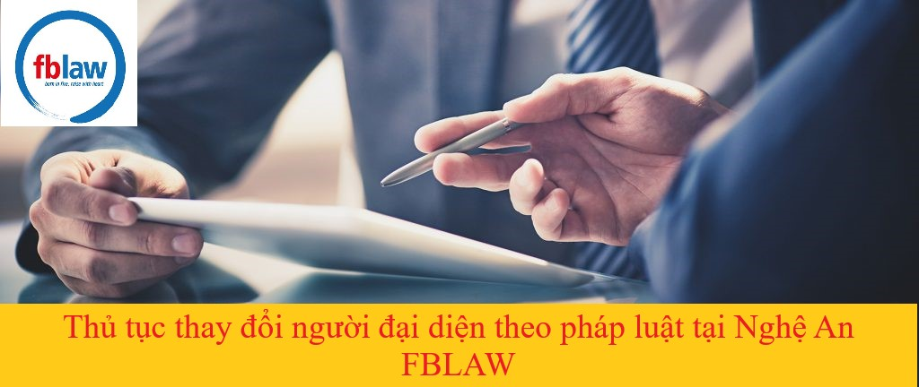Thủ tục thay đổi người đại diện theo pháp luật tại Nghệ An