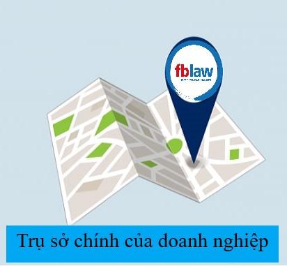 Những lưu ý khi lựa chọn địa chỉ trụ sở chính của doanh nghiệp mới nhất fblaw