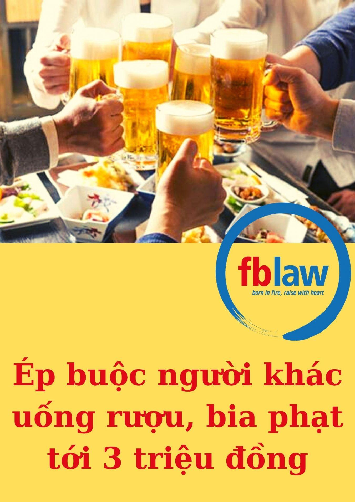 Ép buộc người khác uống rượu bia xử phạt đến 3 triệu đồng