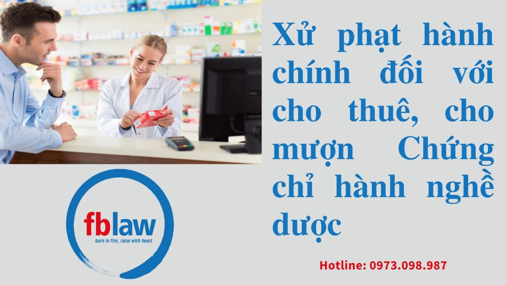 Xử phạt hành chính khi cho thuê chứng chỉ hành nghề dược