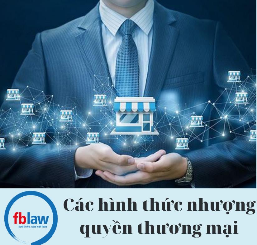 cac-hinh-thuc-nhuong-quyen-thuong-mai-2021