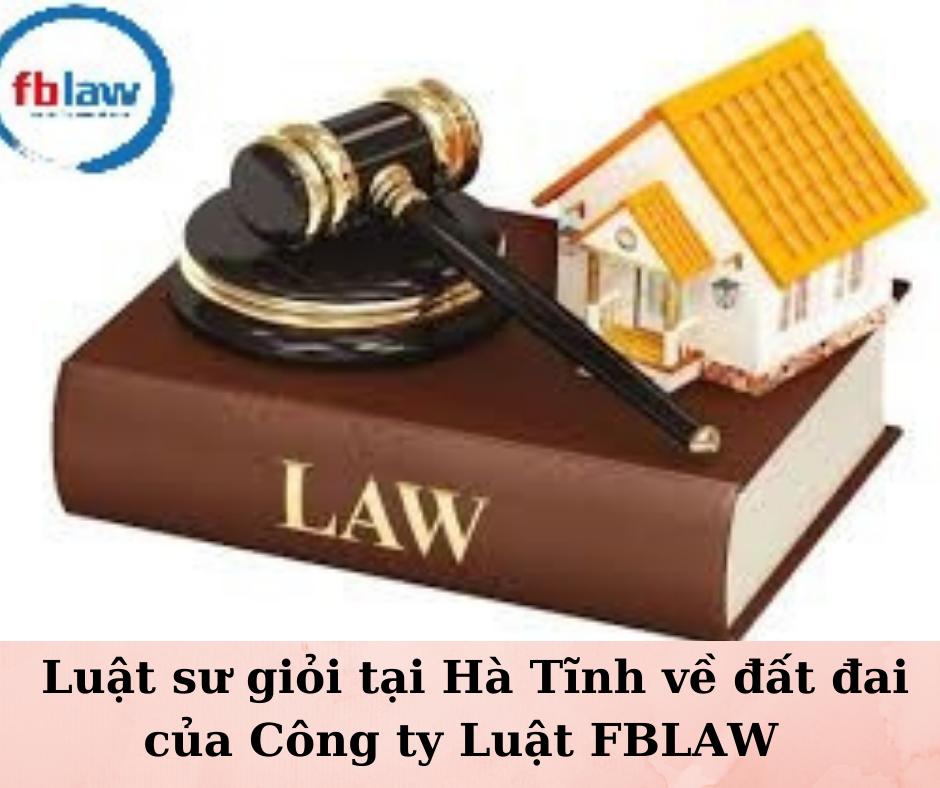 Luật sư về đất đai tại Hà Tĩnh