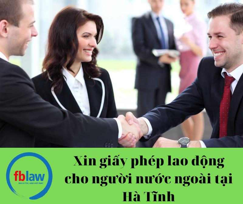 Xin giấy phép lao động cho người nước ngoài tại Hà Tĩnh