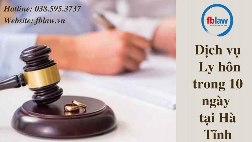 Dịch vụ ly hôn trong 10 ngày tại Hà Tĩnh