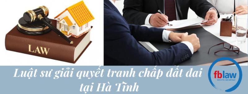 Luật sư giải quyết tranh chấp đất đai tại Hà Tĩnh