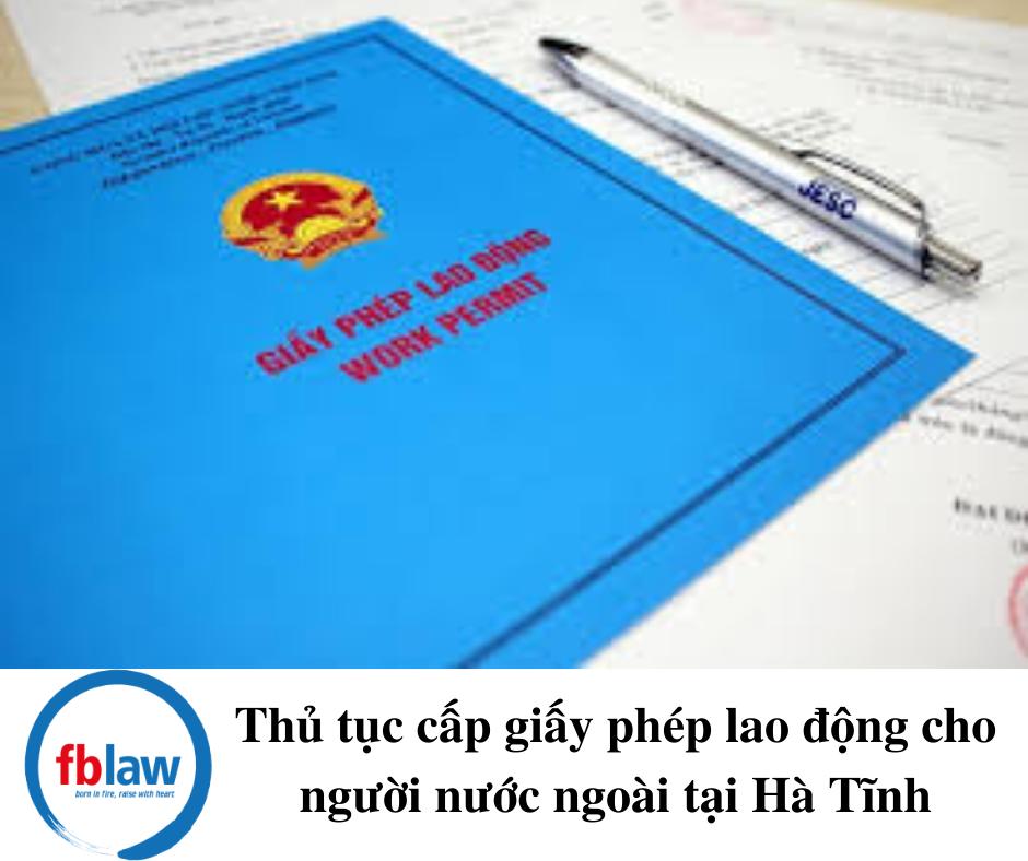 thu-tuc-cap-giay-phep-lao-dong-cho-nguoi-nuoc-ngoai-tai-Ha-Tinh