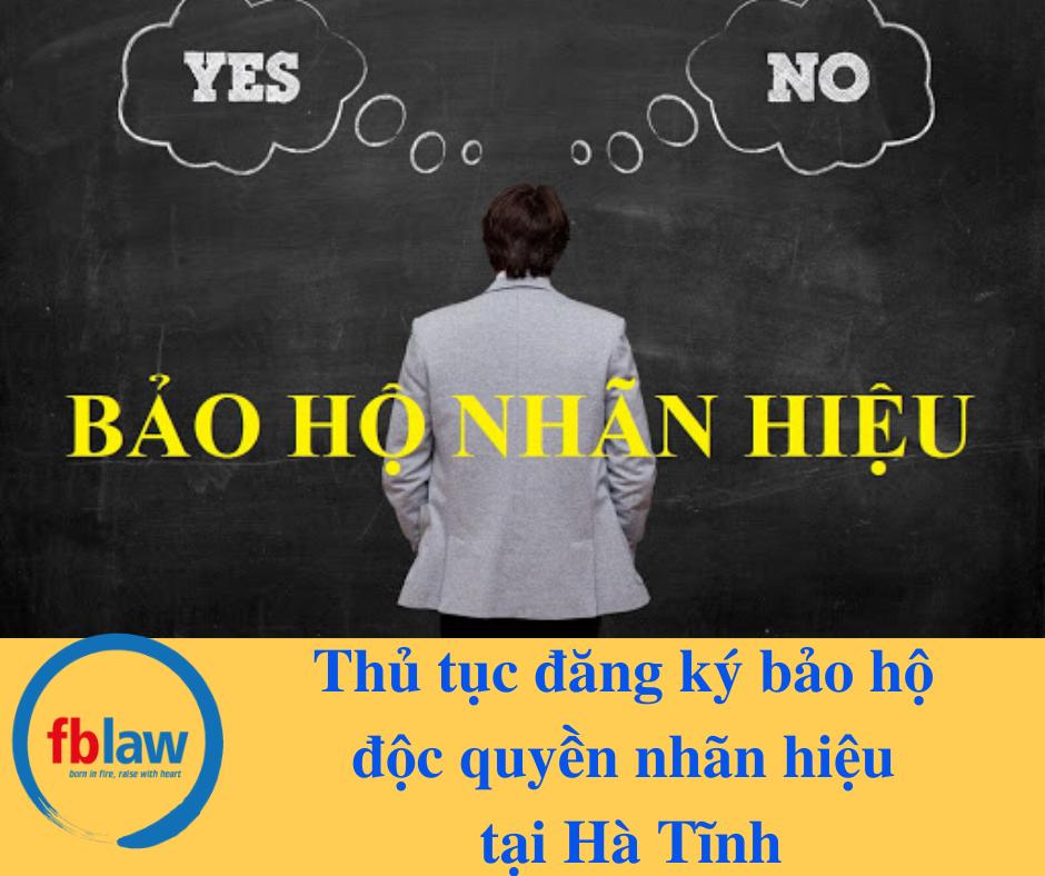 thu-tuc-dang-ky-bao-ho-doc-quyen-nhan-hieu-tai-ha-tinh