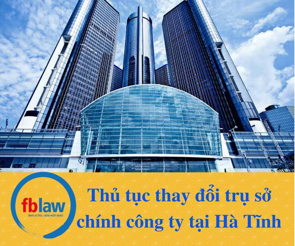 thu-tuc-thay-doi-tru-so-chinh-tai-ha-tinh