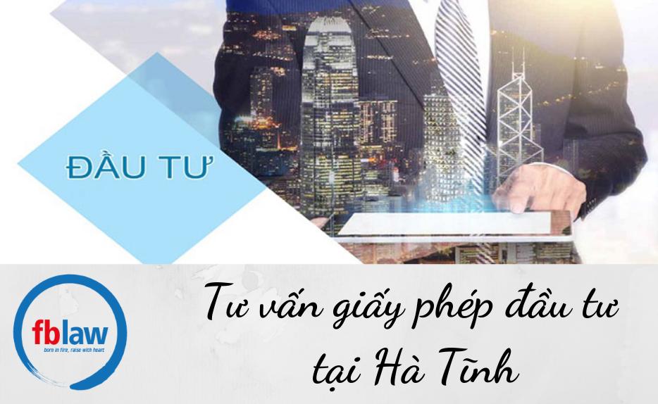 tu-van-giay-phep-dau-tu-tai-Ha-Tinh