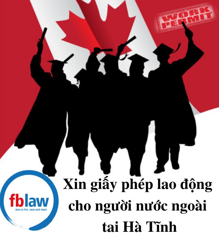 xin-giay-phep-lao-dong-cho-nguoi-nuoc-ngoai-tai-ha-tinh-uy-tin-gia-re