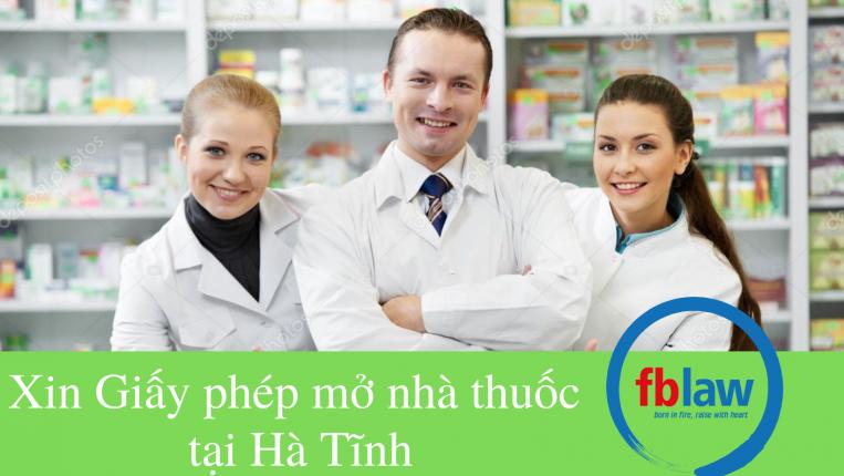 xin giấy phép mở nhà thuốc tại Hà Tĩnh