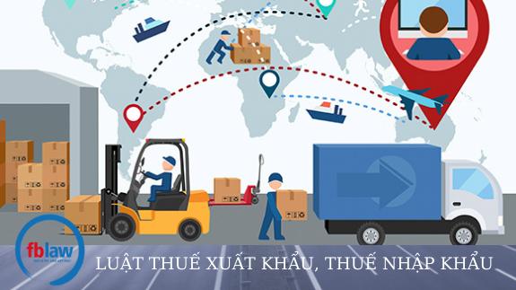 Luật thuế xuất khẩu, thuế nhập khẩu