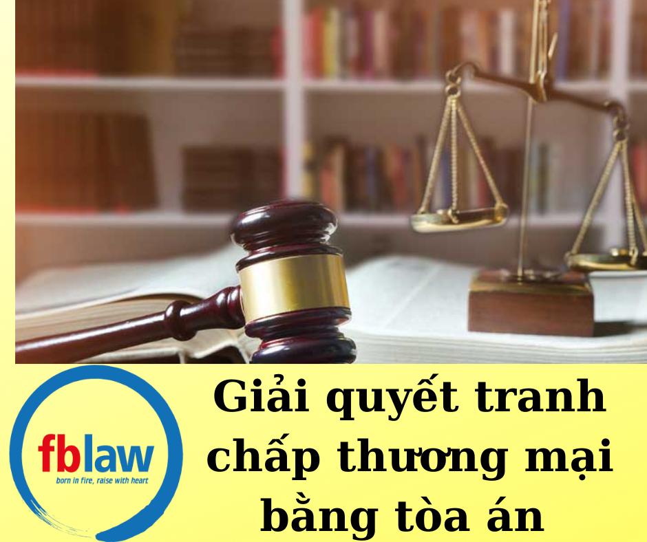 Giải quyết tranh chấp thương mại bằng tòa án