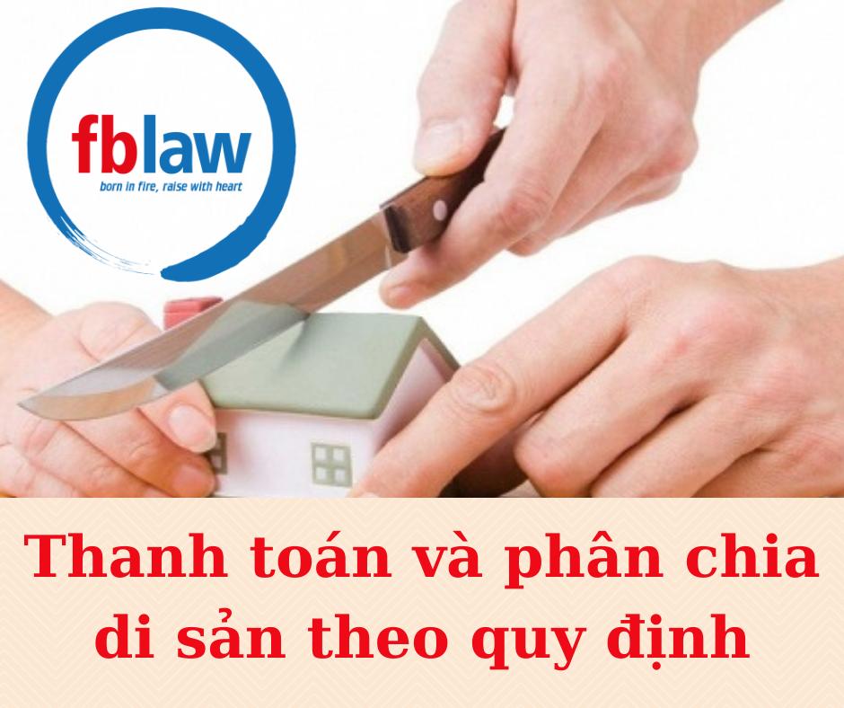 Thanh toán và phân chia di sản theo quy định