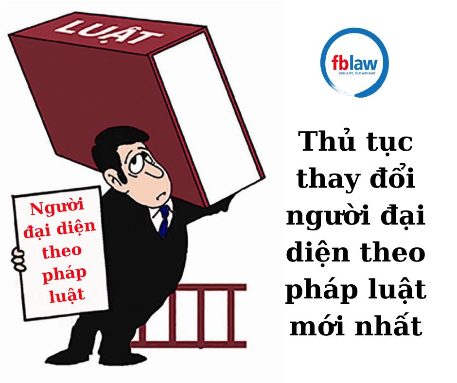 thu-tuc-thay-doi-nguoi-dai-dien-theo-phap-luat-moi-nhat