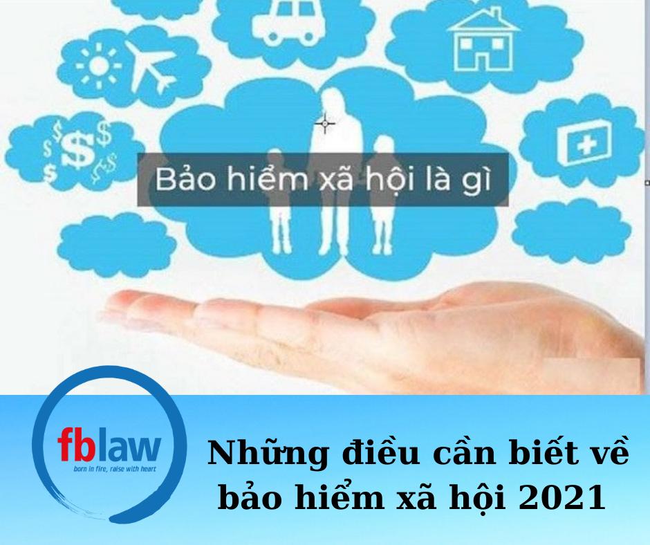 Những điều cần biết về bảo hiểm xã hội năm 2021